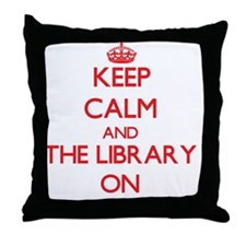 Keep Calm and The Library ON Throw Pillow
