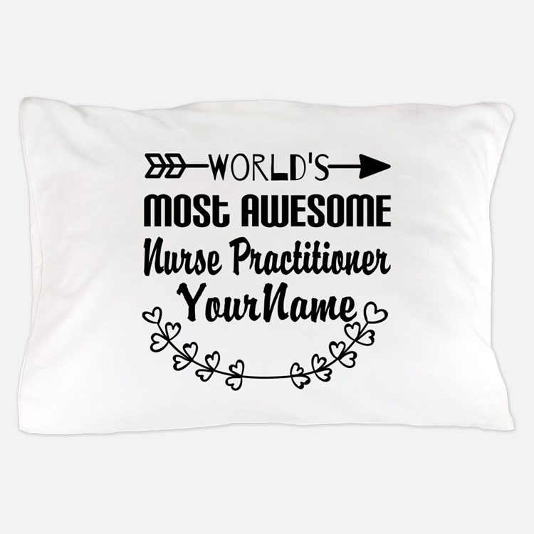 World's Most Awesome Nurse Practition Pillow Case