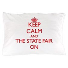 Keep Calm and The State Fair ON Pillow Case
