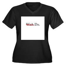 Wish. Do. Plus Size T-Shirt