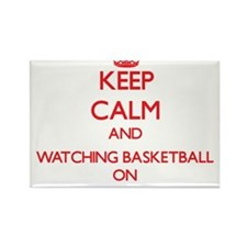 Keep Calm and Watching Basketball ON Magnets