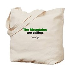 The Mountains are Calling. I must go. Tote Bag