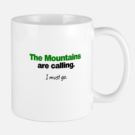The Mountains are Calling. I must go. Mugs