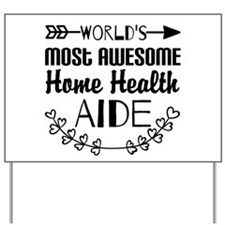 World's Most Awesome Home Health Aide Yard Sign
