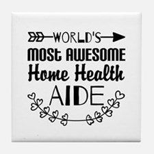 World's Most Awesome Home Health Aide Tile Coaster