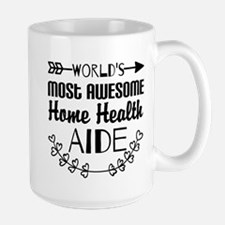 World's Most Awesome Home Health Aide Large Mug