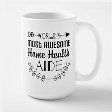 World's Most Awesome Home Health Aide Mug
