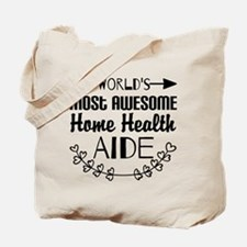 World's Most Awesome Home Health Aide Tote Bag