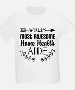 World's Most Awesome Home Healt T-Shirt