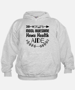 World's Most Awesome Home Health Aide Hoodie