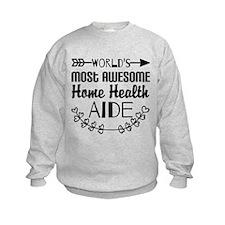 World's Most Awesome Home Health A Sweatshirt