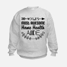 World's Most Awesome Home Health A Sweatshirt