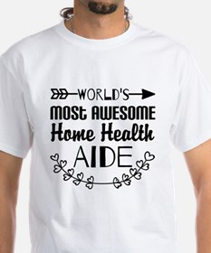 World's Most Awesome Home Health Aid Shirt