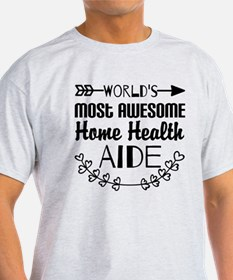 World's Most Awesome Home Health Aid T-Shirt