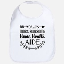 World's Most Awesome Home Health Aide Bib