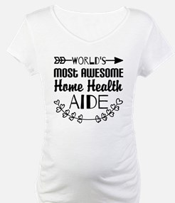 World's Most Awesome Home Health Shirt