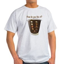 Coffee—how do you like T-Shirt