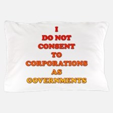 No Corporate Governments Pillow Case