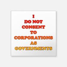 """No Corporate Governments Square Sticker 3"""" x 3"""""""