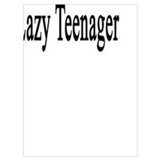 Proud Parent Of A Lazy Teenager  Poster