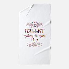 Ballet More Fun Beach Towel