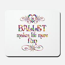Ballet More Fun Mousepad
