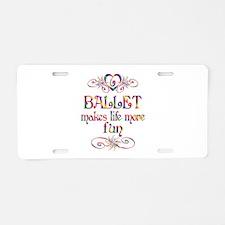Ballet More Fun Aluminum License Plate