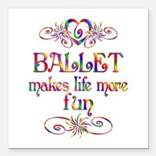 "Ballet More Fun Square Car Magnet 3"" x 3"""
