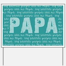 My Favorite People Call Me PAPA Yard Sign
