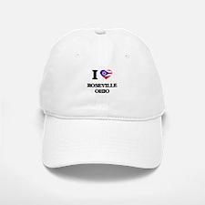 I love Roseville Ohio Baseball Baseball Cap