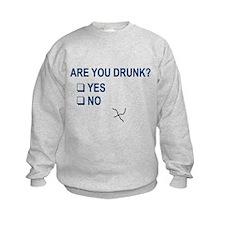 Are You Drunk? Sweatshirt