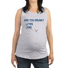 Are You Drunk? Maternity Tank Top