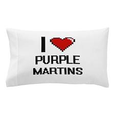 I love Purple Martins Digital Design Pillow Case