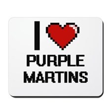 I love Purple Martins Digital Design Mousepad
