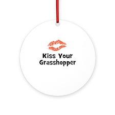 Kiss Your Grasshopper Ornament (Round)