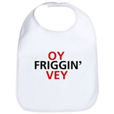 Oy Friggin' Vey Bib