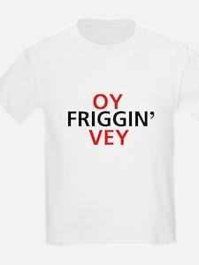 Oy Friggin' Vey T-Shirt
