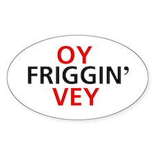 Oy Friggin' Vey Oval Decal