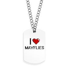 I love Mayflies Digital Design Dog Tags