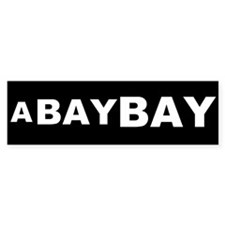 A Bay BAY Bumper Bumper Sticker