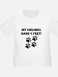 My Siblings Have 4 Feet T-Shirt