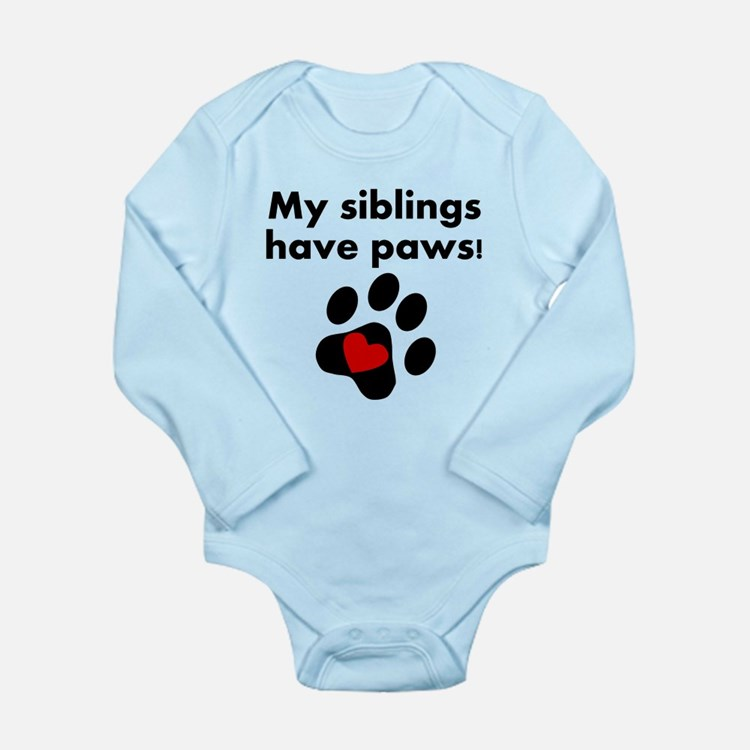 My Siblings Have Paws Body Suit