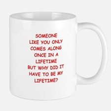 once in a lifetime Mugs
