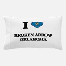 I love Broken Arrow Oklahoma Pillow Case