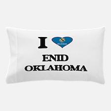 I love Enid Oklahoma Pillow Case