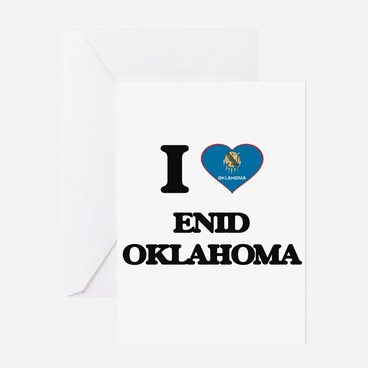 I love Enid Oklahoma Greeting Cards