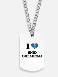 I love Enid Oklahoma Dog Tags