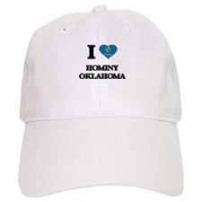 I love Hominy Oklahoma Baseball Cap