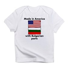 Made In America With Bulgarian Parts Infant T-Shir