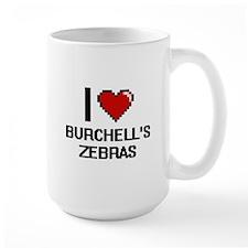 I love Burchell's Zebras Digital Design Mugs